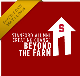 Save the Date: May 14, 2016. Stanford Alumni creating change Beyond the Farm.